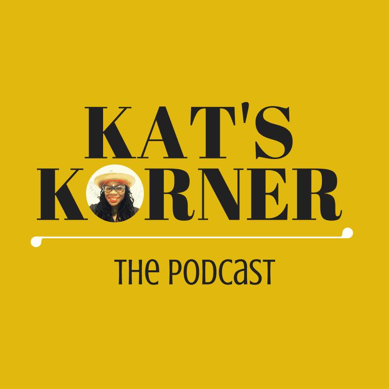 KAT'S KORNER- Podcast 2016